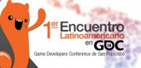 1er_encuentro_latinoamericano_game_developers_conference_san_francisco_marzo_2014