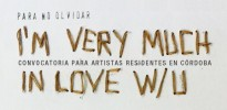 convocatoria_artistas_para_no_olvidar_i_m_very_much_in_love_w_u_centro_cultural_espana_cordoba_abril_2014