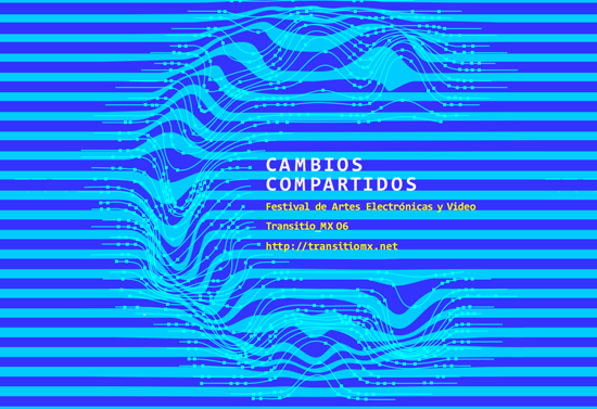 Cambios_Compartidos_Festival_Artes_Electronicas_Video_Transitio_MX_06_mexico_hipemedula_septiembre_2015